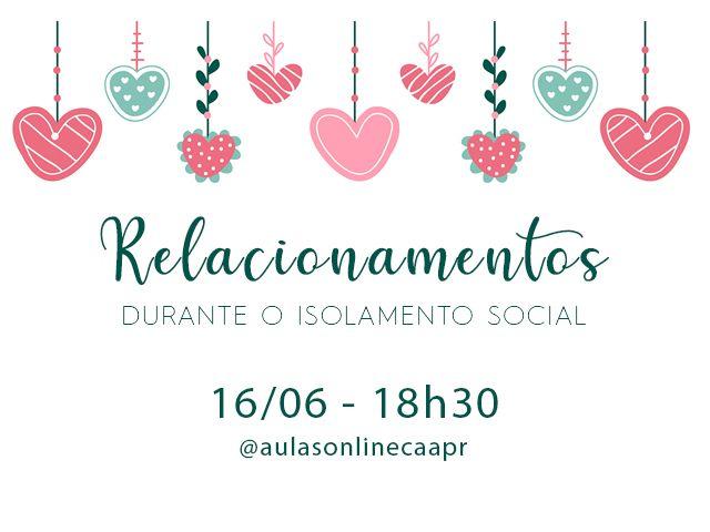 Projeto Saúde Mental promove palestra sobre relacionamentos durante isolamento social