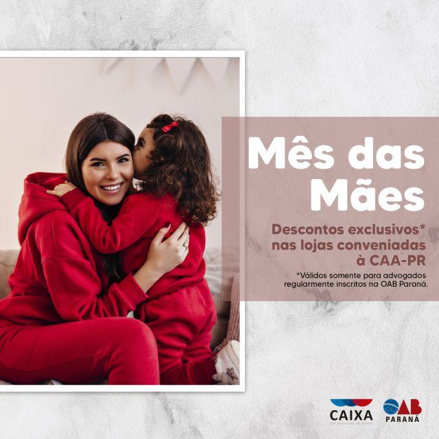 Empresas conveniadas à CAA-PR oferecem descontos especiais para o Dia das Mães 2021