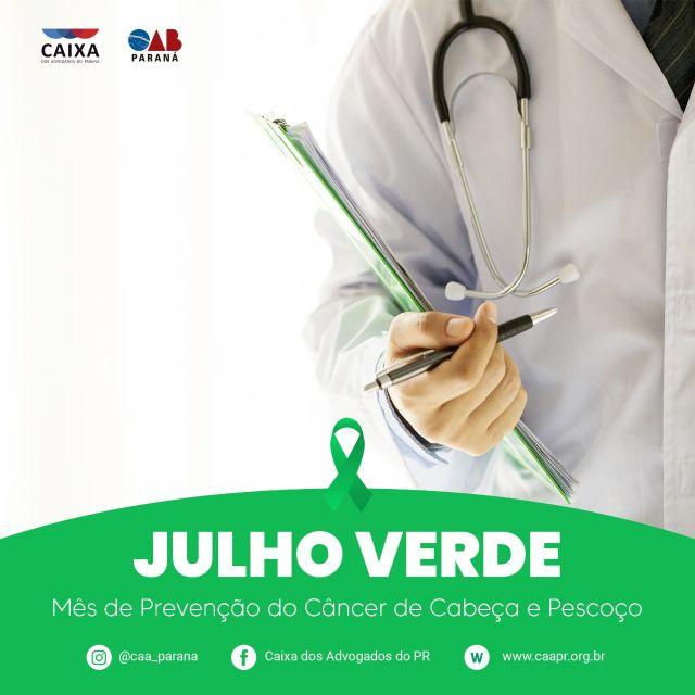 CAA-PR lança campanha Julho Verde para conscientizar sobre prevenção do câncer de cabeça e pescoço